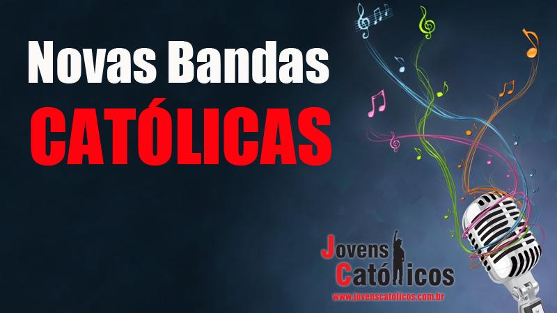 5 Novas Bandas Católicas